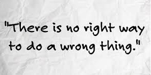 Right Way and Wrong things