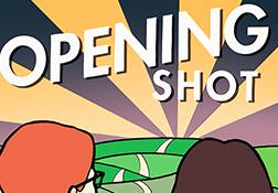 Opening Shot