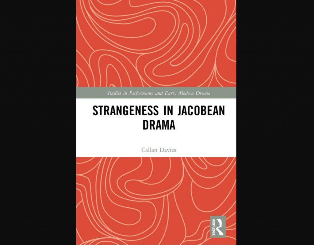 Starngeness in Jacobean Drama