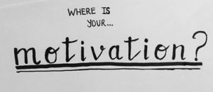 Where is you motivation?