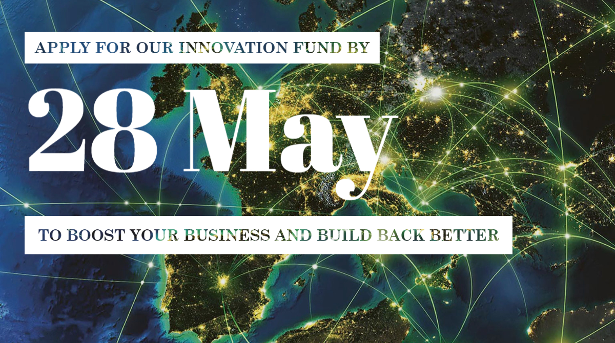 Apply for our Innovation Fund by the 28 May to boost your business and build back better