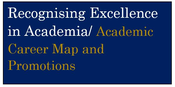 Dark blue box with white text saying Recognising Excellence in Academia and gold text saying Academia Career Map and Promotions