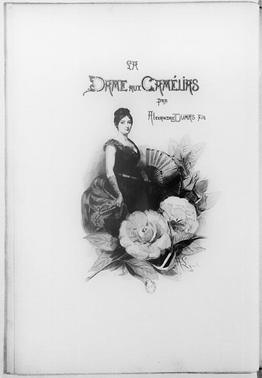 The French novel La Dame aux Camelias by Alexandre Dumas (fils), first