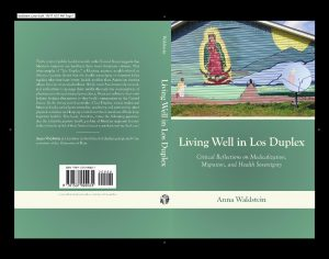 Dr Anna Waldstein - Living well in Los Duplex: Critical reflections on medicalization, migration and heath sovereignty cover