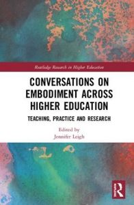Jennifer Leigh - Conversations on Embodiment across higher education: teaching, practice and research cover