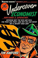 Undercover Economist: Exposing Why the Rich Are Rich, the Poor Are Poor - and Why You Can Never Buy a Decent Used Car! by Tim Harford cover