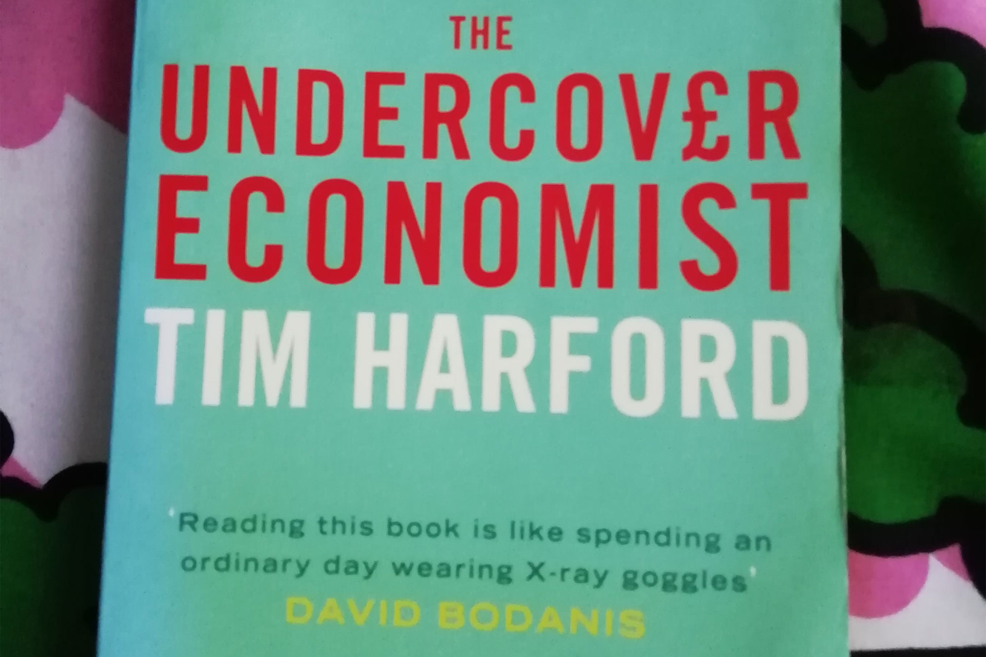 Undercover Economist: Exposing Why the Rich Are Rich, the Poor Are Poor - and Why You Can Never Buy a Decent Used Car! by Tim Harford (cropped)