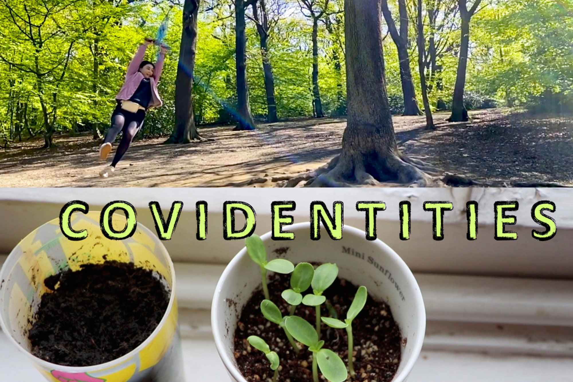 Covidentities poster featuring image of girl swinging round a tree in forest and foregrounded potted plants on window sill