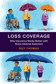Guy Thomas publishes new book | Loss Coverage: Why Insurance Works Better with Some Adverse Selection
