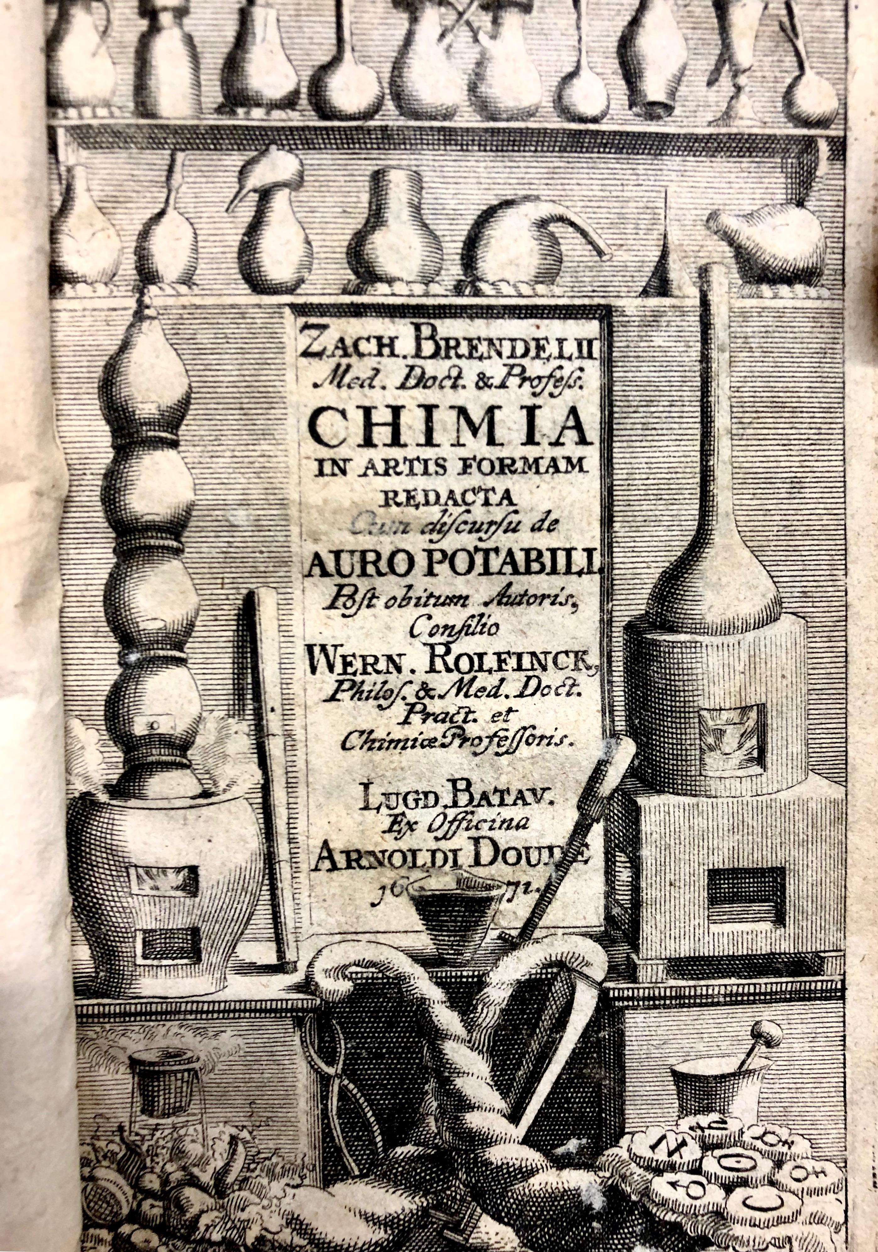 Title page for 'Chimia : in artis formam redacta ubi praeter methodum addiscendi ... chimicas facilimam, disquisitio curata de ... praeparatione, auri potabilis instituitur' by Zacharias Brendel, 1671, Leidel. (Maddison Collection 2A16, F10466900)