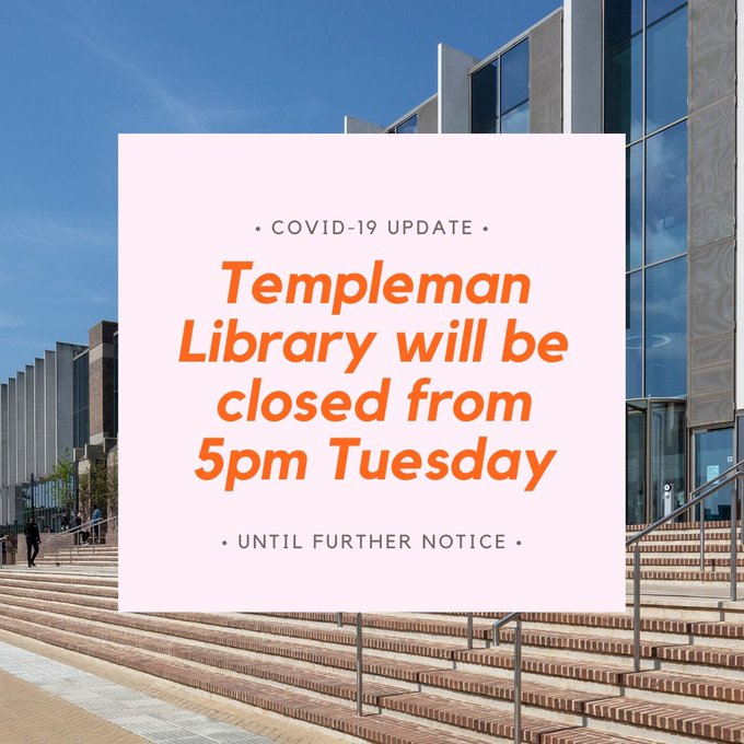 The Templeman Library is closed from 5pm on Tuesday 24th March until further notice.