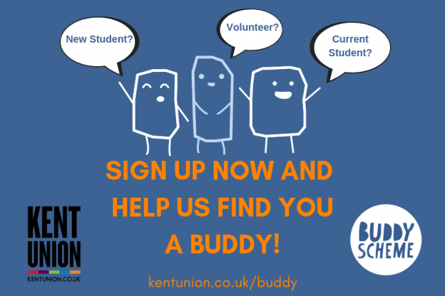 """Sign up no and help you find a buddy"" Kent Union poster"