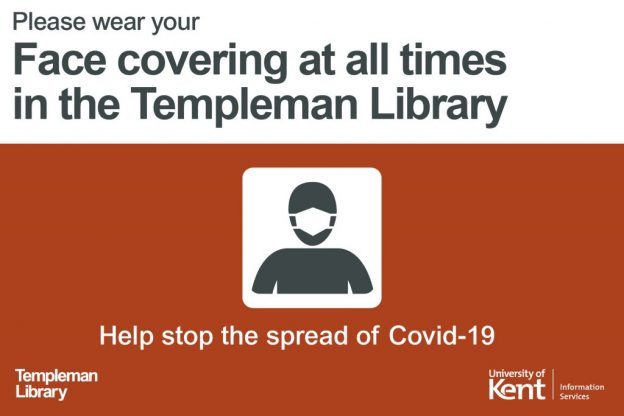 Please wear your face covering at all times in Templeman Library